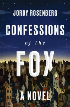 Confessions of the fox : a novel by Rosenberg, Jordy