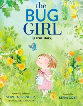 The bug girl : (true story)