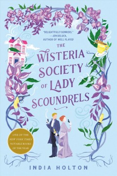 The Wisteria Society of Lady Scoundrels by Holton, India