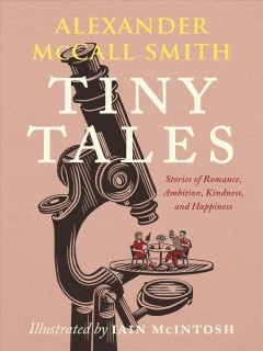 Tiny tales : stories of romance, ambition, kindness, and happiness