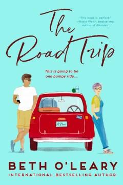 The road trip : a novel by O