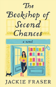 The bookshop of second chances : a novel by Fraser, Jackie