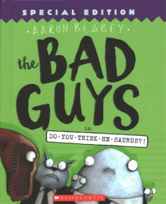 The bad guys in do-you-think-he-saurus?!
