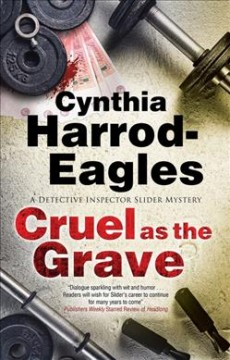 Cruel as the grave : a Detective Inspector Slider mystery