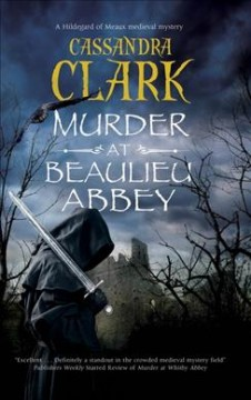 Murder at Beaulieu Abbey : a Hildegard of Meaux medieval mystery
