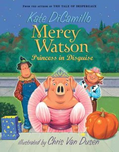 Mercy Watson : princess in disguise