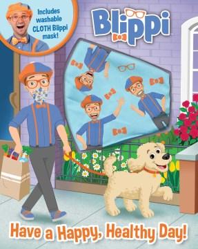 Blippi : Have a happy, healthy day!