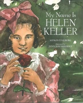 My name is Helen Keller