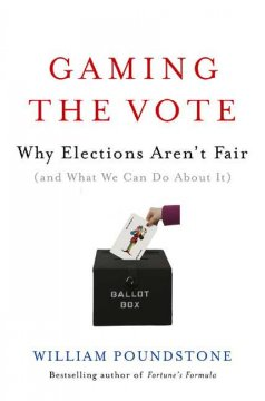 Gaming the vote : why elections aren