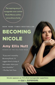 Becoming Nicole : the transformation of an American family by Nutt, Amy Ellis.