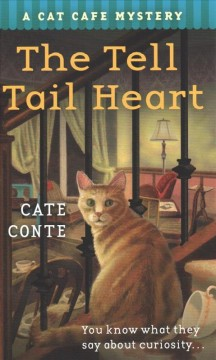 The tell tail heart : a cat cafe mystery by Conte, Cate