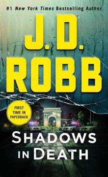 Shadows in death by Robb, J. D.