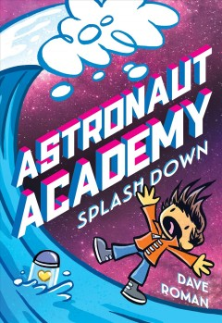Astronaut Academy: Splashdown