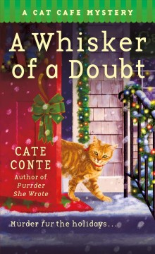 A whisker of a doubt : a cat cafe mystery by Conte, Cate.