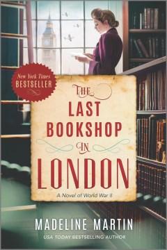 The last bookshop in London : a novel of World War II