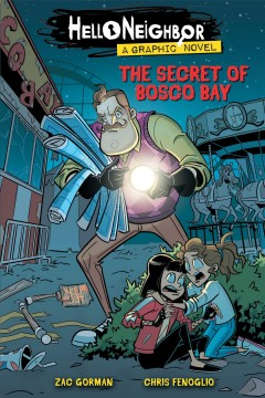 Hello neighbor : the secret of Bosco Bay