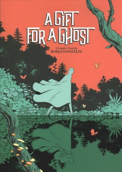 A gift for a ghost : a graphic novel