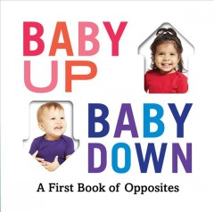 Baby up, baby down : a first book of opposites