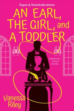 An earl, the girl, and a toddler by Riley, Vanessa