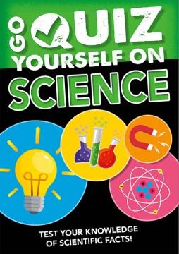 Go Quiz Yourself on Science