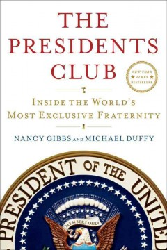 The presidents club : inside the world