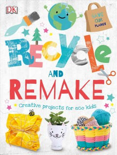 Recycle and remake / Creative Projects for Eco Kids