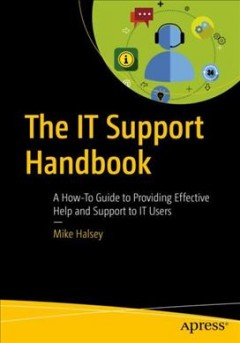 The IT support handbook : a how-to guide to providing effective help and support to IT users