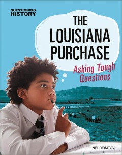 The Louisiana Purchase : asking tough questions