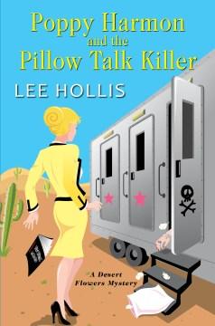 Poppy Harmon and the Pillow Talk Killer : a Desert Flowers mystery