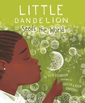 Little dandelion seeds the world