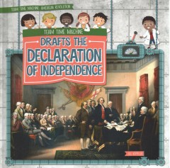 Team time machine drafts the Declaration of Independence