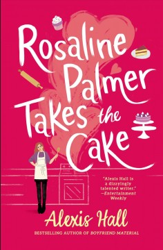 Rosaline Palmer takes the cake by Hall, Alexis J.