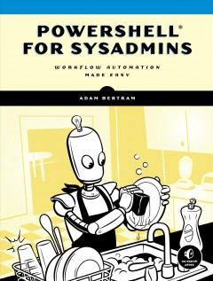 PowerShell for sysadmins : : workflow automation made easy