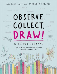 Observe, collect, draw! : a visual journal