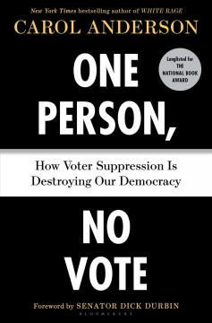 One person, no vote : how voter suppression is destroying our democracy