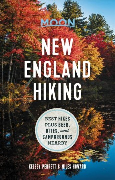 New England hiking : best hikes plus beer, bites, and campgrounds nearby