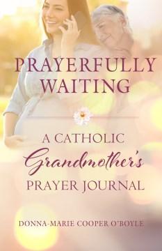 Prayerfully Waiting: A Catholic Grandmother