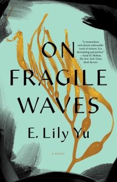 On fragile waves : a novel
