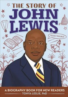 The story of John Lewis : a biography book for new readers