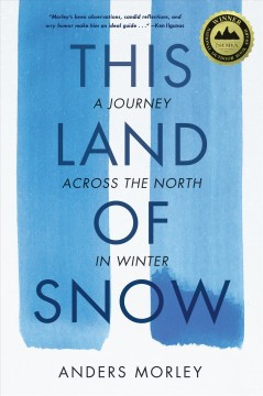 This land of snow : a journey across the north in winter