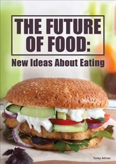 The future of food : new ideas about eating