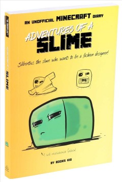 Adventures of a Slime: An Unofficial Minecraft Diary, Volume 2