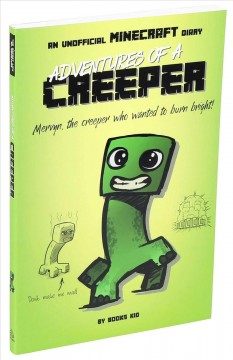 Adventures of a Creeper: An Unofficial Minecraft Diary, Volume 1