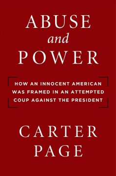 Abuse and Power: How an Innocent American Was Framed in an Attempted Coup Against the President
