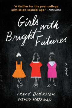 Girls with bright futures : a novel by Dobmeier, Tracy
