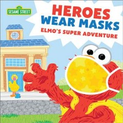 Heroes wear masks : Elmo