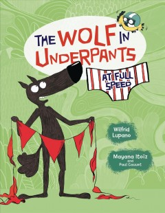 The wolf in underpants at full speed