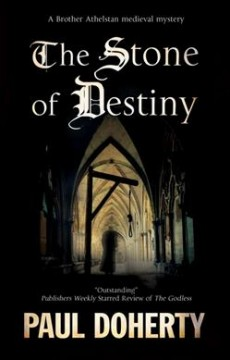 The stone of destiny : a Brother Athelstan medieval mystery
