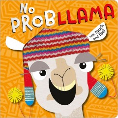 No Prob Llama : a fun book with peek-through surprises!