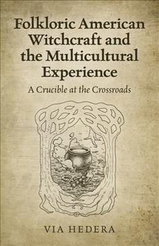 Folkloric American witchcraft and the multicultural experience